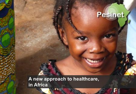 A new approach to healthcare, in Africa. Pesinet is a French non-profit, founded in September 2007 Our mission : prevent child and maternal mortality.
