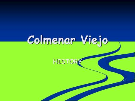 Colmenar Viejo HISTORY. OUR FESTIVALS The heifer Patronal party of the Virgen of Remedios.