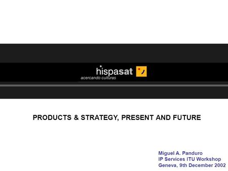 PRODUCTS & STRATEGY, PRESENT AND FUTURE
