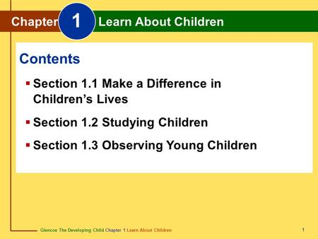 Glencoe The Developing Child Chapter 1 Learn About Children Chapter 1 Learn About Children 1 Chapter Learn About Children 1 Section 1.1 Make a Difference.
