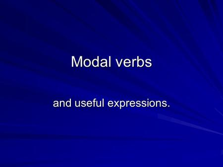 Modal verbs and useful expressions.. Modal verbs are paired up with infinitives to express something else Tener + que + Infinitive (used when you have.