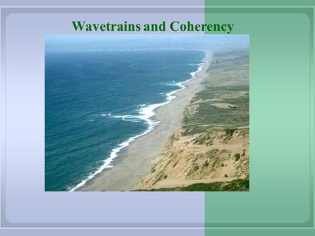 Wavetrains and Coherency. © 2006 Walter Fendt Beats Animation