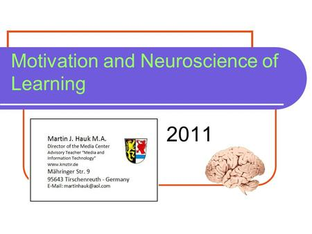Motivation and Neuroscience of Learning 2011. What the best Teachers do: Motivating Students.