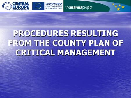 PROCEDURES RESULTING FROM THE COUNTY PLAN OF CRITICAL MANAGEMENT.