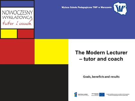 The Modern Lecturer – tutor and coach Goals, beneficts and results.