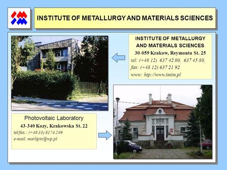 INSTITUTE OF METALLURGY AND MATERIALS SCIENCES