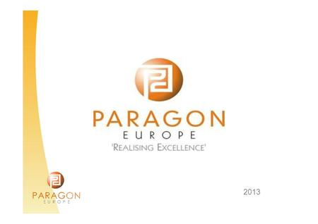 2013. InternshipswithParagon Paragon Europe continuously strives to find the best placements for students to obtain the most appropriate hands-on experience.