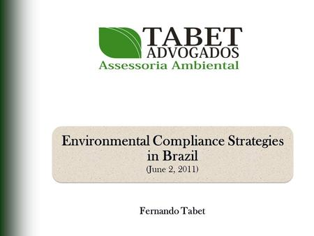 Fernando Tabet Environmental Compliance Strategies in Brazil (June 2, 2011)
