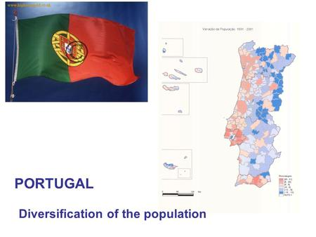 PORTUGAL Diversification of the population. HOW MANY ARE THE PORTUGUESE? 10.356.117 persons 5.000.141 men 5.355.976 women Young people (0-14) 20% to 16.