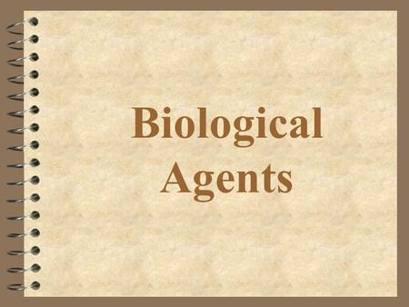 Biological Agents.