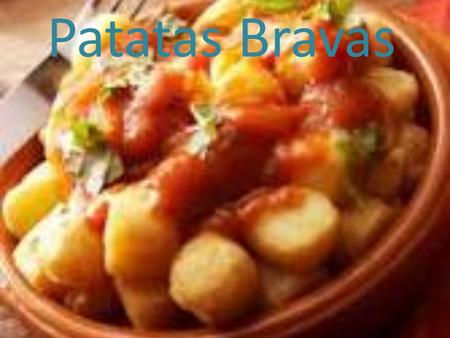 Patatas Bravas. INGREDIENTS 1 onion 1 clove of garlic 1 glass of natural tomato 1 little saffron 1 little spoonful of sugar 2/3 cayenne pepper 1 little.