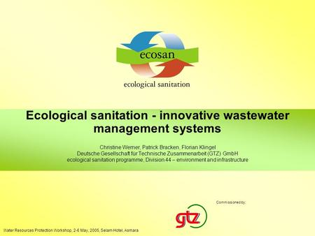 Ecological sanitation - innovative wastewater management systems Sector Network SOWAS, 3 - 7 October 2004, Accra Ghana 1 Ecological sanitation - innovative.