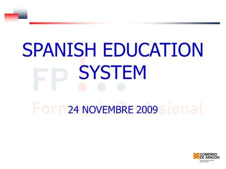 SPANISH EDUCATION SYSTEM 24 NOVEMBRE 2009. SPANISH EDUCATION SYSTEM ALL BEGINS WITH THE CONSTITUCIÓN OF 1978 DISCENTRALIZATION OF THE EDUCATION SYSTEM,