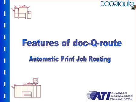 Route jobs based upon whether they are colour or not Route jobs over a certain size (no. of pages) Route jobs in the event of a printer errorExclude certain.