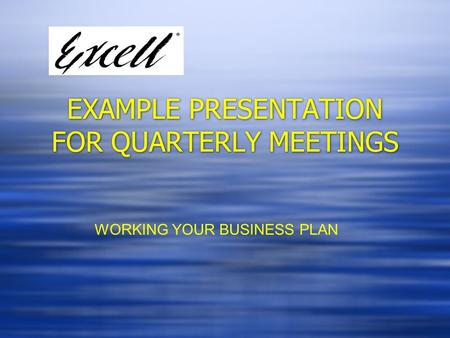 EXAMPLE PRESENTATION FOR QUARTERLY MEETINGS