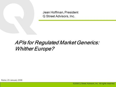 APIs for Regulated Market Generics: Whither Europe?