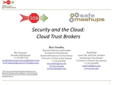 1 Security and the Cloud: Cloud Trust Brokers Ravi Ganesan* Founder, SafeMashups +1.415.680.5746