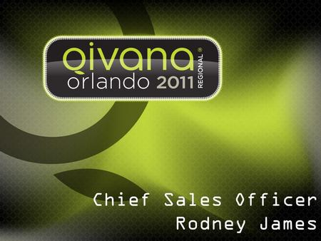 Chief Sales Officer Rodney James.