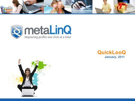 QuickLooQ January, 2011. Every shopper has a finite amount of time to spend on your site - Maximize it. Do you sell apparel, accessories, jewelry or other.