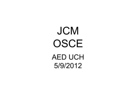 JCM OSCE AED UCH 5/9/2012. Case 1 11/M Fought with classmate Right arm pain with tenderness.