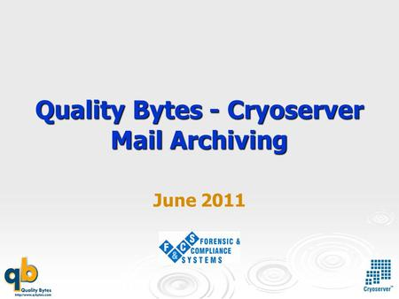 Quality Bytes - Cryoserver Mail Archiving June 2011.