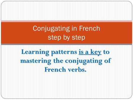 Conjugating in French step by step
