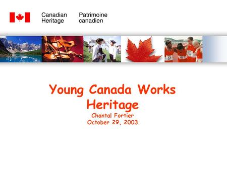 Young Canada Works Heritage Chantal Fortier October 29, 2003.