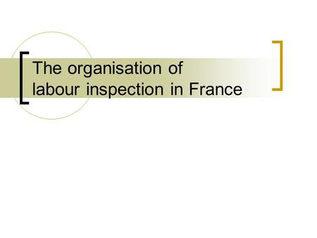 The organisation of labour inspection in France. Labour inspection within the Ministry of Labour Centre C Competition Consumer spending Fraud prevention.