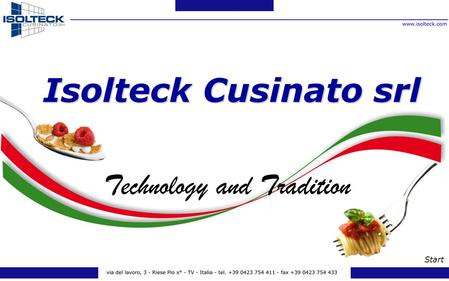 Isolteck Cusinato srl Technology and Tradition Start.