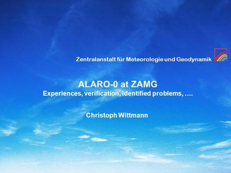 ALARO-0 at ZAMG Experiences, verification, identified problems, ….