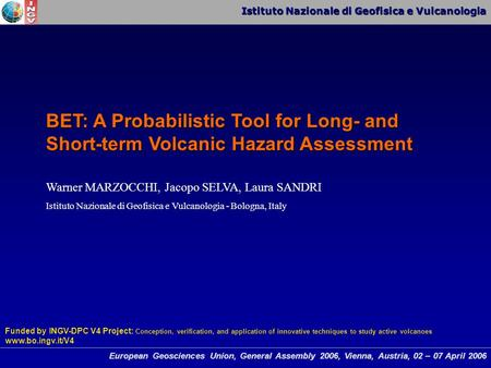 Istituto Nazionale di Geofisica e Vulcanologia European Geosciences Union, General Assembly 2006, Vienna, Austria, 02 – 07 April 2006 BET: A Probabilistic.