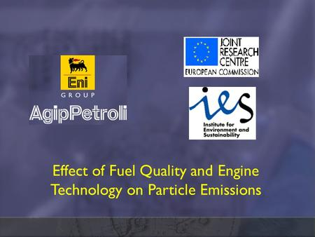 $+ Centro Ricerche Euron Effect of Fuel Quality and Engine Technology on Particle Emissions.