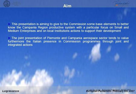Aim This presentation is aiming to give to the Commission some base elements to better know the Campania Region productive system with a particular focus.