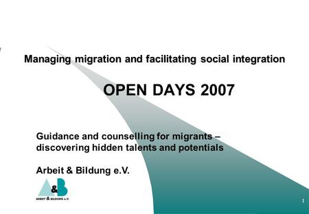 1 Managing migration and facilitating social integration Managing migration and facilitating social integration OPEN DAYS 2007 Guidance and counselling.