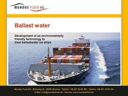 Ballast water Development of an environmentally friendly technology to