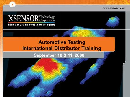 Automotive Testing International Distributor Training September 10 & 11, 2008.