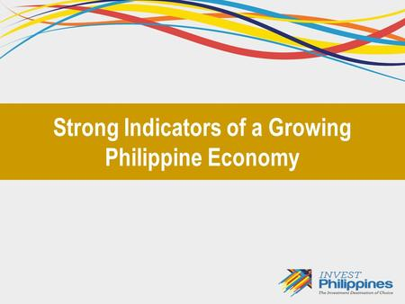 Strong Indicators of a Growing Philippine Economy.