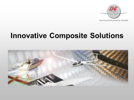 Innovative Composite Solutions. Overview Innovative Composite Solutions the company facilities Composite Materials Engineering and Development Moulds.