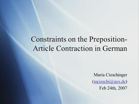 Constraints on the Preposition-Article Contraction in German