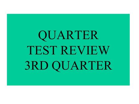 QUARTER TEST REVIEW 3RD QUARTER. Which of the following principles gives each branch of government the power to limit the power of the other two branches?