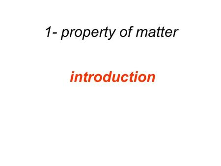 1- property of matter introduction. States of Matter Matter comes in a variety of states: solid, liquid, gas, and plasma. The molecules of solid are locked.