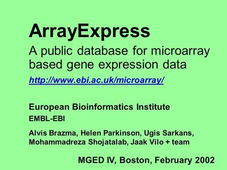 ArrayExpress A public database for microarray based gene expression data  European Bioinformatics Institute EMBL-EBI Alvis.