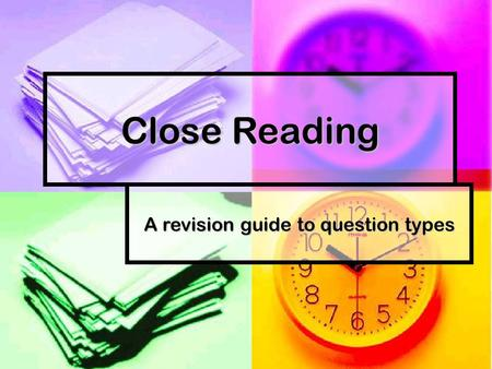 Close Reading A revision guide to question types.
