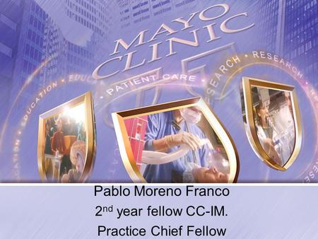 Pablo Moreno Franco 2 nd year fellow CC-IM. Practice Chief Fellow.