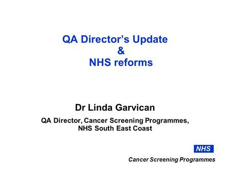 QA Director's Update & NHS reforms