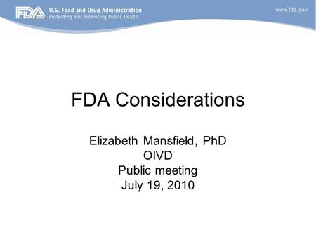 Elizabeth Mansfield, PhD OIVD Public meeting July 19, 2010