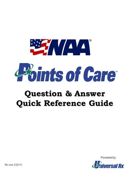 Question & Answer Quick Reference Guide Powered by: Revised 2/22/10.