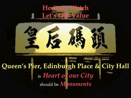 Heritage Watch Lets talk Value Queens Pier, Edinburgh Place & City Hall is Heart of our City should be Monuments.