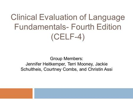 Clinical Evaluation of Language Fundamentals- Fourth Edition (CELF-4)