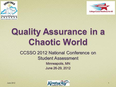 CCSSO 2012 National Conference on Student Assessment Minneapolis, MN June 26-29, 2012 June 20121.
